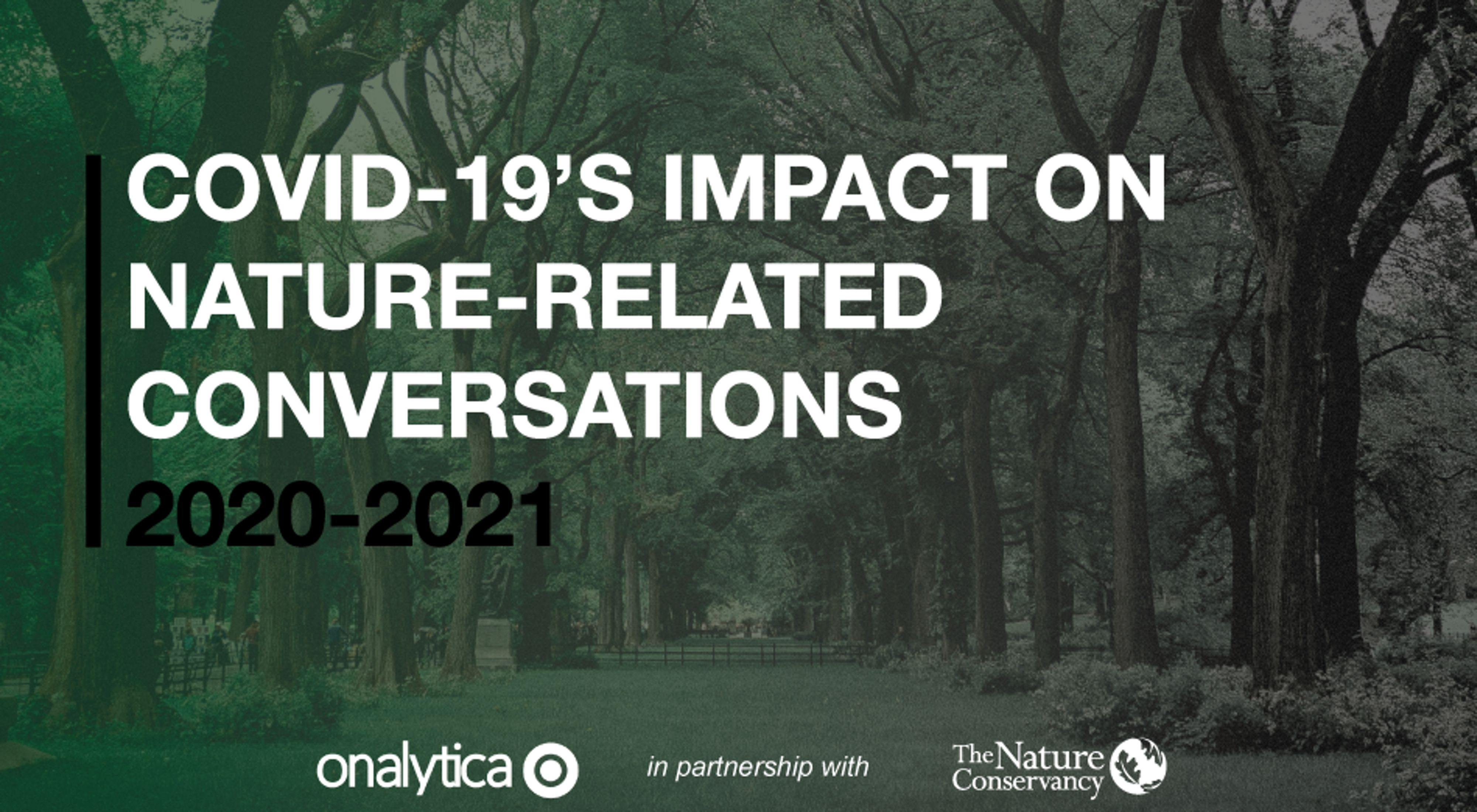 text over an image of tree that reads 'covid-19's impact on nature-related conversations, 2020-2021'