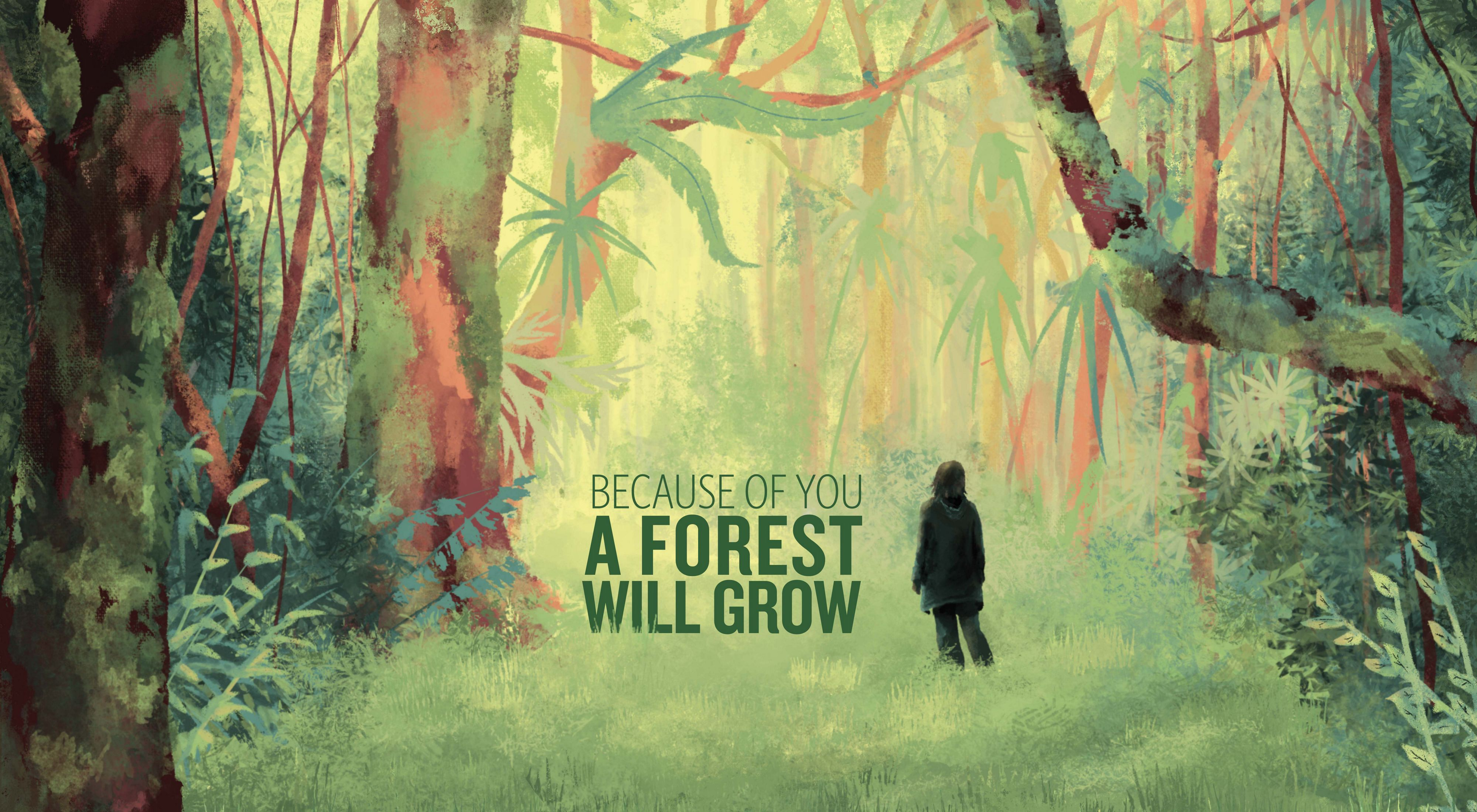 """Animation of a silhouette looking into a green forest with the text """"because of you a forest will grow"""" in the middle."""