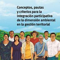 Conceptos, pautas y criterios para la integración participativa de la dimensión ambiental en la gestión territorial