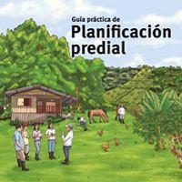 Guía práctica de planificación predial aplicada y validada con  campesinos del piedemonte amazónico