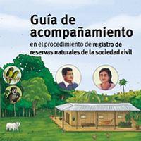 Guía de acompañamiento en el procedimiento de registro de reservas naturales de la sociedad civil
