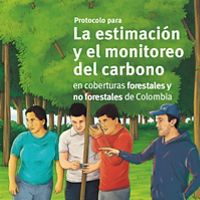 Protocolo para la estimación y el monitoreo del carbono en coberturas forestales y no forestales de Colombia
