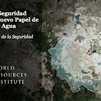 La Visión de Seguridad Hídrica y el nuevo papel de os Fondos de Agua