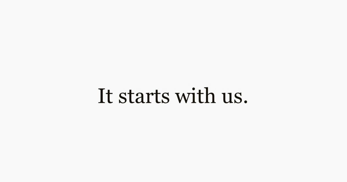"text that says ""It starts with us."""